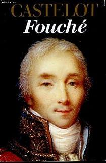 Fouch�. le double jeu par Castelot