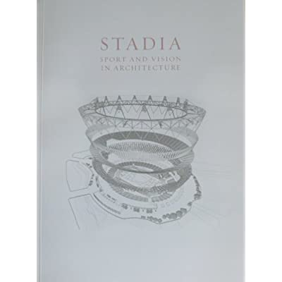 Stadia: Sport and vision in Architecture