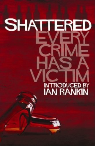 Shattered: Stories About the Impact of Crime