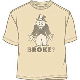 Monopoly money Broke? T-shirt!