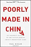 img - for By Paul Midler Poorly Made in China: An Insider's Account of the Tactics Behind China's Production Game (1st First Edition) [Hardcover] book / textbook / text book