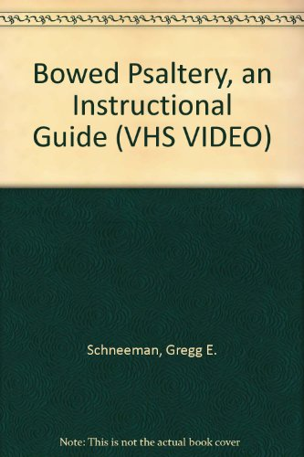 Bowed Psaltery, an Instructional Guide (VHS VIDEO) PDF
