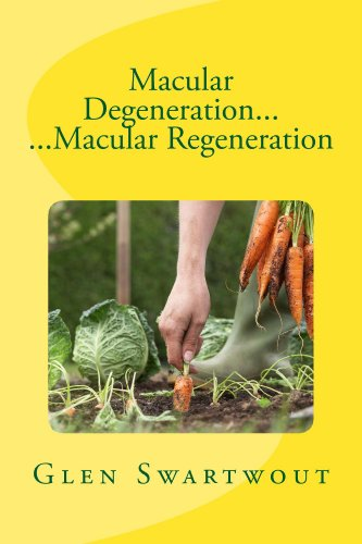 Macular Degeneration... ...Macular Regeneration (Natural Vision & Eye Care Book 3)
