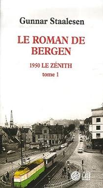 Le roman de Bergen : 1950, Le zénith, tome 1 par Staalesen