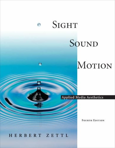 Sight Sound Motion: Applied Media Aesthetics (with...