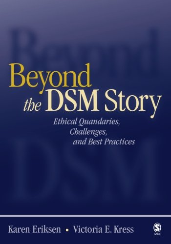 Beyond the DSM Story: Ethical Quandaries, Challenges, and...