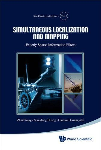 Simultaneous Localization and Mapping: Exactly Sparse Information Filters (New Frontiers in Robotics) [Wang, Zhan - Huang, Shoudong - Dissanayake, Gamini] (Tapa Dura)