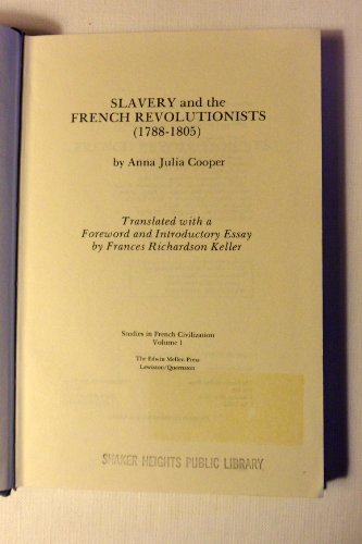 Slavery and the French Revolutionists, 1788-1805 (Studies in French civilization)