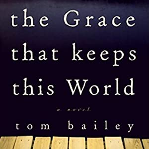 The Grace That Keeps This World Audiobook