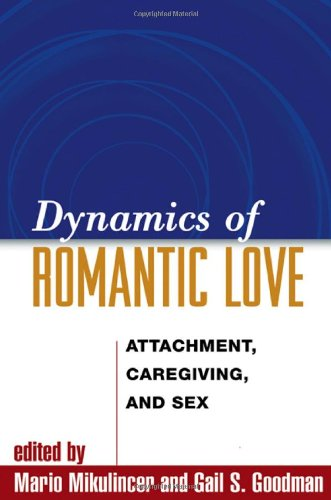 Dynamics of Romantic Love: Attachment, Caregiving, and Sex