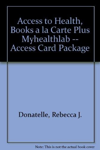Access to Health, Books a la Carte Plus MyHealthLab --...