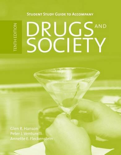Student Study Guide to Accompany Drugs and Society, Tenth...