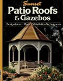 img - for Sunset Patio Roofs & Gazebos - Design Ideas, Plans, Installation Techniques book / textbook / text book