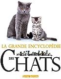 Grande Encyclopédie des Chats (la)