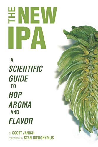 The New IPA Scientific Guide to Hop Aroma and Flavor [Janish, Scott] (Tapa Blanda)
