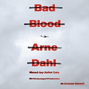 Bad Blood: A Crime Novel | [Arne Dahl]