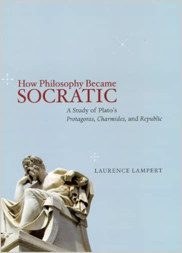 How philosophy became socratic : a study of Plato's Protagoras, Charmides, and Republic