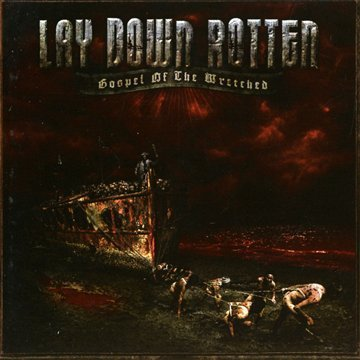 Gospel of the Wretched by LAY DOWN ROTTEN (2009-05-11)