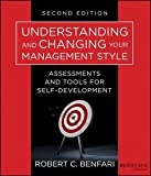 img - for Robert C. Benfari: Understanding and Changing Your Management Style : Assessments and Tools for Self-Development (Paperback - Revised Ed.); 2013 Edition book / textbook / text book