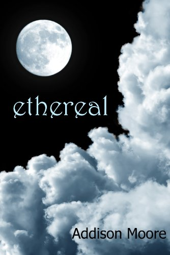 Kindle Nation Daily Bargain Book Alert: Addison Moore's Paranormal Romance ETHEREAL (CELESTRA SERIES BOOK 1) - Now Just .99 cents on Kindle!