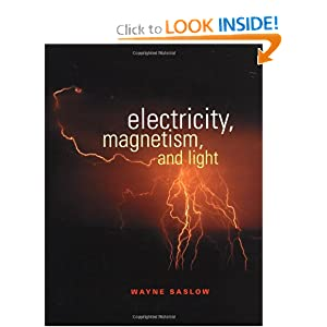 Electricity, Magnetism, and Light Wayne M. Saslow