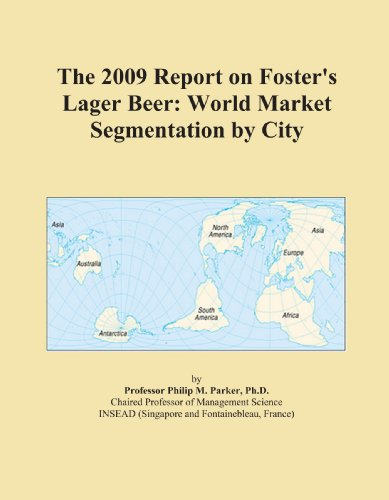 the-2009-report-on-fosters-lager-beer-world-market-segmentation-by-city