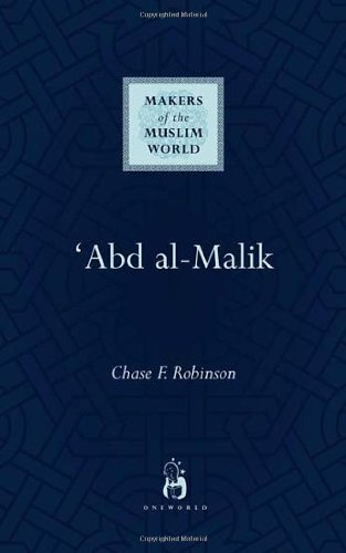 Abd al-Malik (Makers of the Muslim World)