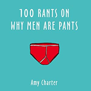 100 Rants on Why Men Are Pants Audiobook