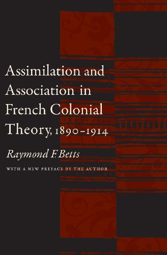 Assimilation and Association in French Colonial Theory, 1890-1914 PDF