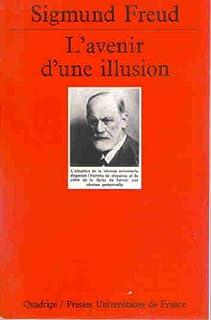 L'avenir d'une illusion : essai sur les rapports de la science et de la foi, Freud, Sigmund