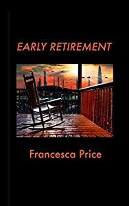 Early Retirement from Francesca Price