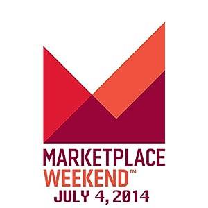 Marketplace Weekend, July 04, 2014
