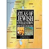 Illustrated Atlas of Jewish Civilization: 4000 Years of History