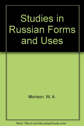 STUDIES IN RUSSIAN FORMS AND USES The Present Gerund and Active Participle.