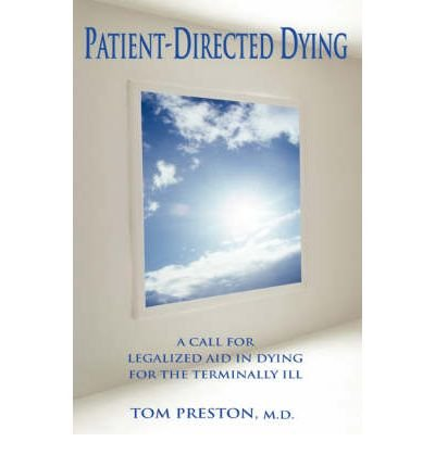 Patient-Directed Dying: A Call for Legalized Aid in Dying for the Terminally Ill (Paperback) - Common (Self Directed Writers compare prices)
