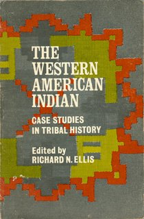 Western American Indian : Case Studies in Tribal History, RICHARD N. ELLIS