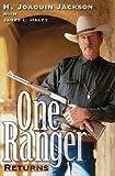 img - for [(One Ranger Returns )] [Author: H Joaquin Jackson] [Mar-2008] book / textbook / text book