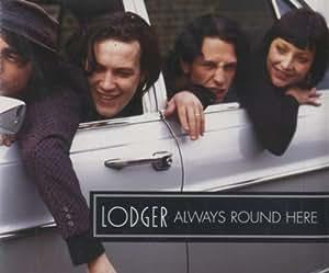 Lodger - Always Round Here
