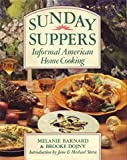Sunday Suppers: Informal American Home Cooking (0138758328) by Barnard, Melanie