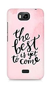 AMEZ the best is yet to come Back Cover For Huawei Honor Bee