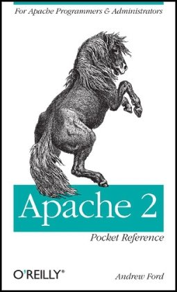 Apache 2 Pocket Reference: For Apache Programmers & Administrators (Pocket Reference (O'Reilly))