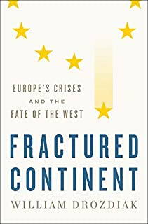Book Cover: Fractured Continent: Europe's Crises and the Fate of the West