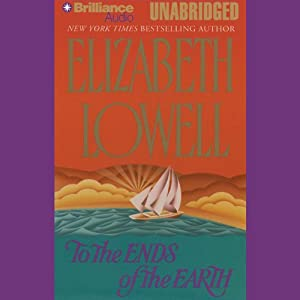 To the Ends of the Earth | [Elizabeth Lowell]