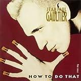 Jean Paul Gaultier How to do that [VINYL]