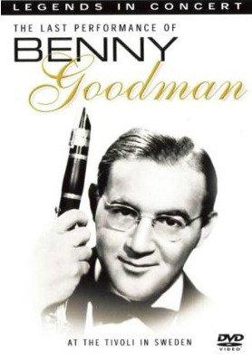 Benny Goodman - Legends in Concert - The Last Performance