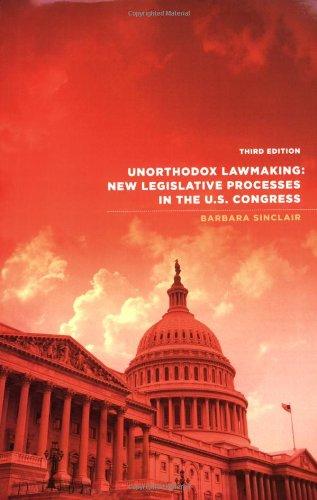 Unorthodox Lawmaking: New Legislative Processes In the Us Congress, 3rd Edition