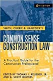img - for Smith, Currie & Hancock's Common Sense Construction Law 4th (forth) edition Text Only book / textbook / text book