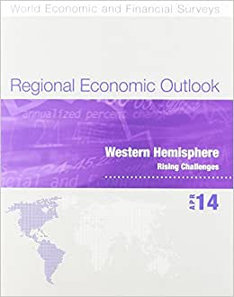 Regional Economic Outlook April 2014: Western Hemisphere, Rising Challenges (World Economic And Financial Surveys)