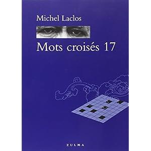 Michel Laclos (Auteur) Acheter neuf :   EUR 17,50 11 neuf & d'occasion à partir de EUR 17,15