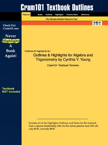Studyguide for Algebra and Trigonometry by Cynthia Y. Young ISBN: 9780471756835